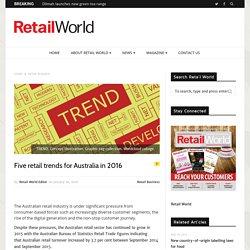 Five retail trends for Australia in 2016 - Retail World Magazine