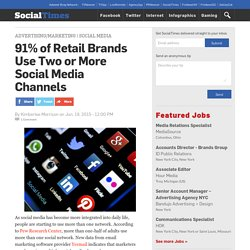 91% of Retail Brands Use Two or More Social Media Channels