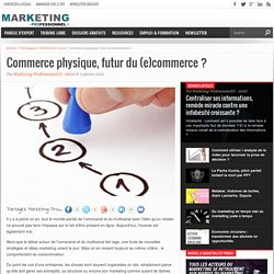 Retail, commerce physique : futur du e-commerce