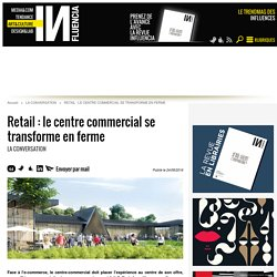 Retail : le centre commercial se transforme en ferme