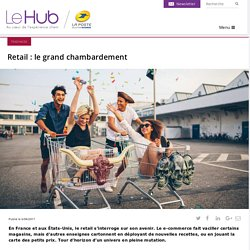 Retail : le grand chambardement