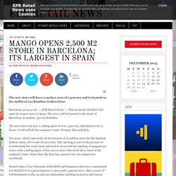 MANGO opens 2,500 m2 store in Barcelona; its largest in Spain