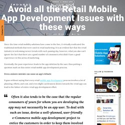 Avoid all the Retail Mobile App Development Issues with these ways