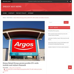 Home Retail Group grows profits 15% with mobile and online channels