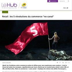 """Retail : les 5 révolutions du commerce """"no canal"""""""