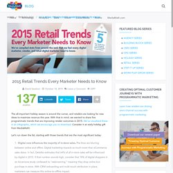2015 Retail Trends Every Marketer Needs to Know
