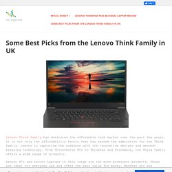 retaildirect - Some Best Picks from the Lenovo Think Family in UK