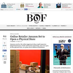 Online Retailer Amazon Set to Open a Physical Store - BoF - The Business of Fashion