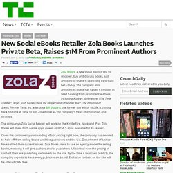 New Social eBooks Retailer Zola Books Launches Private Beta, Raises $1M From Prominent Authors