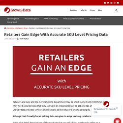 Retailers Gain Edge With Accurate SKU Level Pricing Data - GrowByData