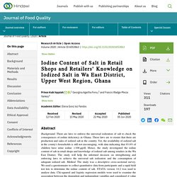 JOURNAL OF FOOD QUALITY 05/06/20 Iodine Content of Salt in Retail Shops and Retailers' Knowledge on Iodized Salt in Wa East District, Upper West Region, Ghana