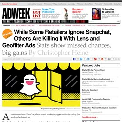While Some Retailers Ignore Snapchat, Others Are Killing It With Lens and Geofilter Ads