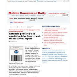 Retailers primarily use mobile to drive loyalty, not transactions: report