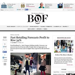 Fast Retailing Forecasts Profit to Rise 34% - BoF - The Business of Fashion