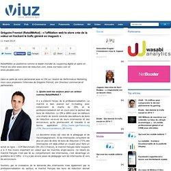 Grégoire Fremiot (RetailMeNot) : «l'affiliation web to store crée de la valeur en trackant le trafic généré en magasin»