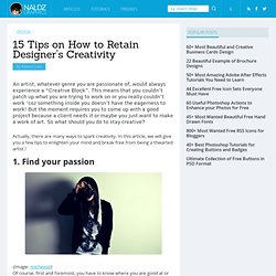 15 Tips on How to Retain Designer's Creativity