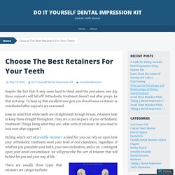 Choose The Best Retainers For Your Teeth