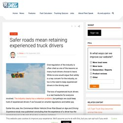 Safer roads mean retaining experienced truck drivers - Fleet Speak