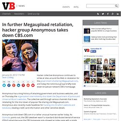 In further Megaupload retaliation, hacker group Anonymous takes down CBS.com