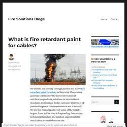 What is fire retardant paint for cables? – Fire Solutions Blogs