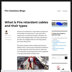 What is Fire retardant cables and their types – Fire Solutions Blogs