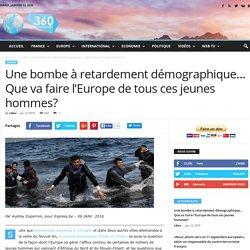 Une bombe à retardement démographique... Que va faire l'Europe de tous ces jeunes hommes?