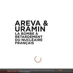 Areva & Uramin, la bombe à retardement du nucléaire français