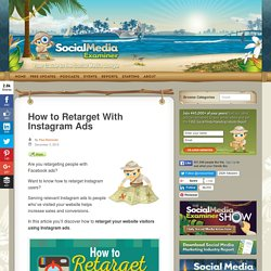 How to Retarget With Instagram Ads : Social Media Examiner