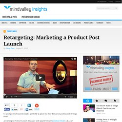 Retargeting: Marketing a Product Post Launch | Mindvalley Insights for Online Marketing Techniques - Vimperator - FF13 - Developper