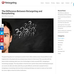 The Difference Between Retargeting and Remarketing - Retargeting Blog