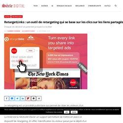 RetargetLinks : un outil de retargeting qui se base sur les clics sur les liens partagés