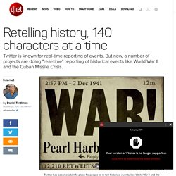 Retelling history, 140 characters at a time - CNET