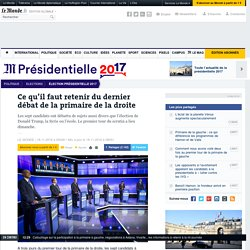 Jeudi 17 Novembre 2016, dernier débat de la droite avant le premier tour des primaires. - Ce qu'il faut retenir du dernier débat de la primaire de la droite