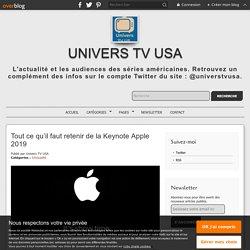 Tout ce qu'il faut retenir de la Keynote Apple 2019 - Univers TV USA