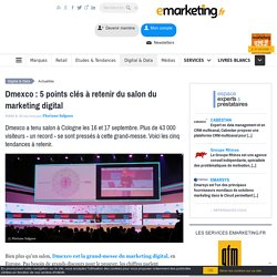 Dmexco : 5 points clés à retenir du salon du marketing digital