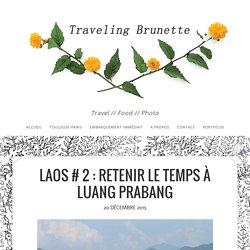 Laos # 2 : retenir le temps à Luang Prabang – traveling brunette
