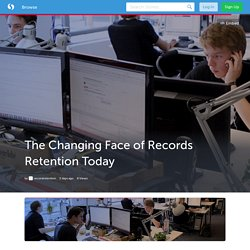 The Changing Face of Records Retention Today (with image) · recordretention