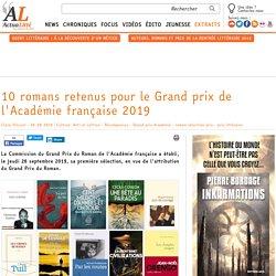 10 romans retenus pour le Grand prix de l'Académie française 2019