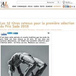 Les 12 titres retenus pour la première sélection du Prix Sade 2019