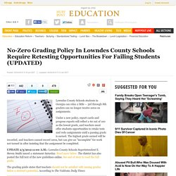 No-Zero Grading Policy In Lowndes County Schools Require Retesting Opportunities For Failing Students (UPDATED)
