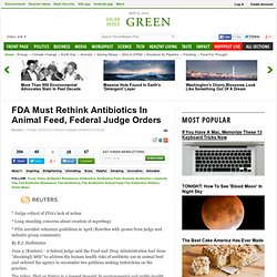 FDA Must Rethink Antibiotics In Animal Feed, Federal Judge Orders