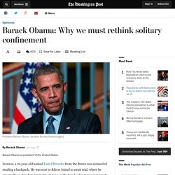 Barack Obama: Why we must rethink solitary confinement