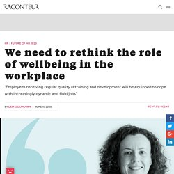 We need to rethink the role of wellbeing in the workplace