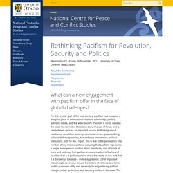 Rethinking Pacifism Conference, Home, National Centre for Peace & Conflict Studies, University of Otago, New Zealand