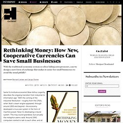 Rethinking Money: How New, Cooperative Currencies Can Save Small Businesses