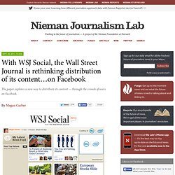 With WSJ Social, the Wall Street Journal is rethinking distribution of its content…on Facebook