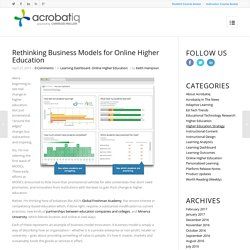 Rethinking Business Models for Online Higher Education