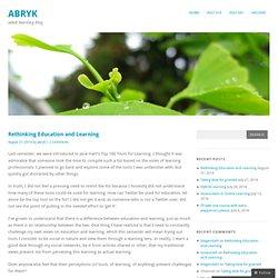 Rethinking Education and Learning
