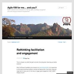Rethinking facilitation and engagement