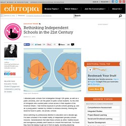 Rethinking Independent Schools in the 21st Century